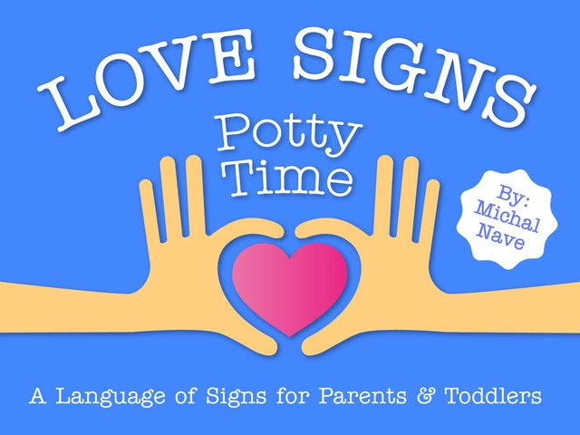 Potty Time - Love Signs (baby sign language) by Michal Nave