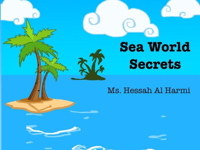 Sea World Secrets  by Hessah Mohammed