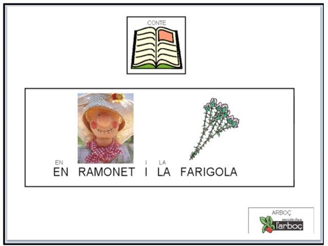 EN RAMONET I LA FARIGOLA by Escola Arboc