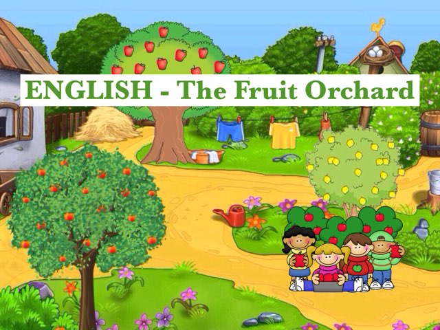 ENGLISH - The Fruit Orchard by Carola Esl