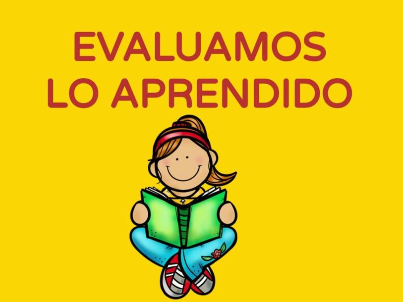 EVALUAMOS LO APRENDIDO by Pedagogo Innova