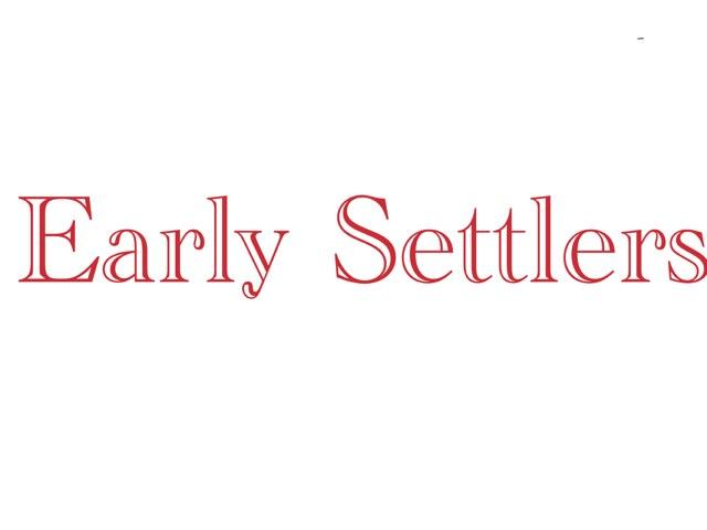 Early Settlers by Krystal Wiggins