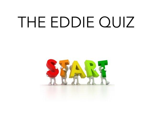 Eddie Quiz by eddie vargas