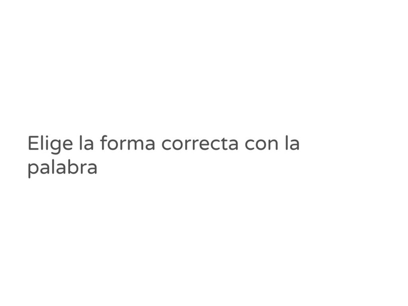Elige la forma coreccta by Lucio Fan