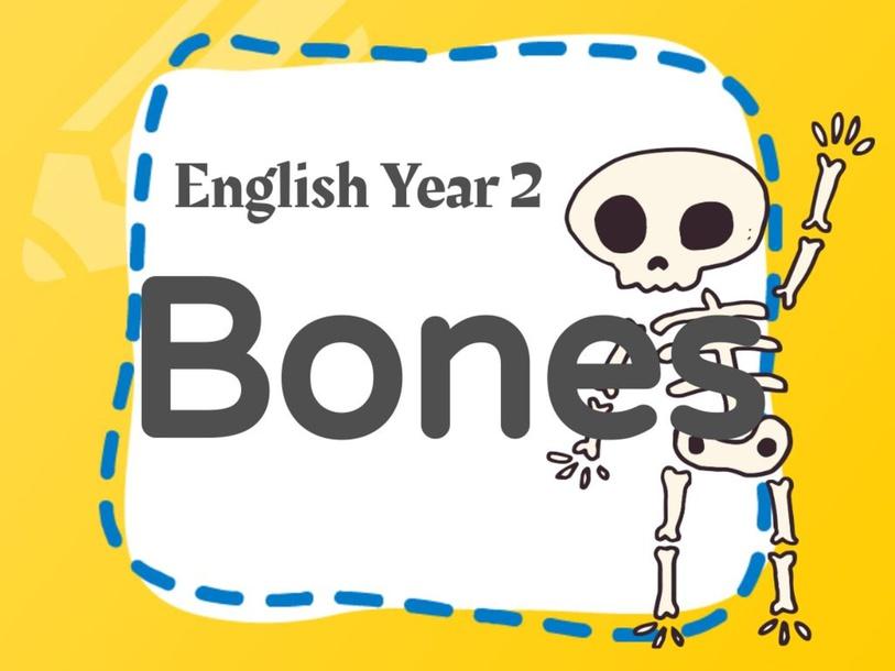 English Year 2 : Bones by KHAIRUL RAFFIQ MANSOR