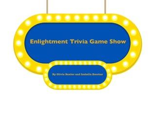 Enlightenment Trivia Game Show Copy  by Olibella baxbar
