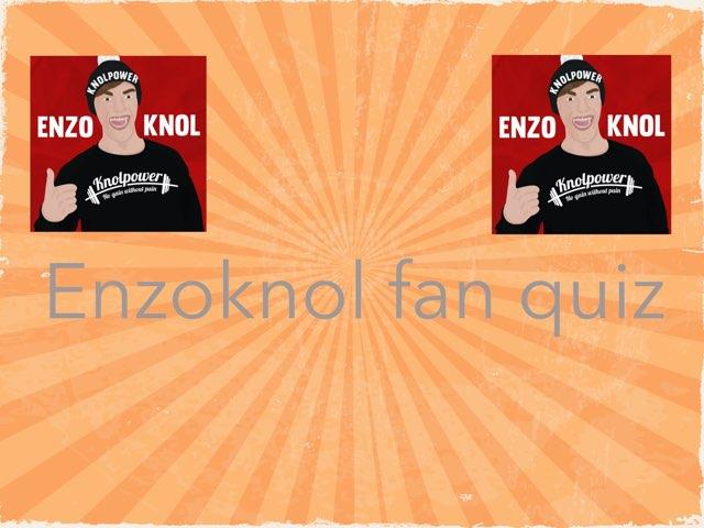 Enzoknol Fan Page Quiz by Brennan Sips