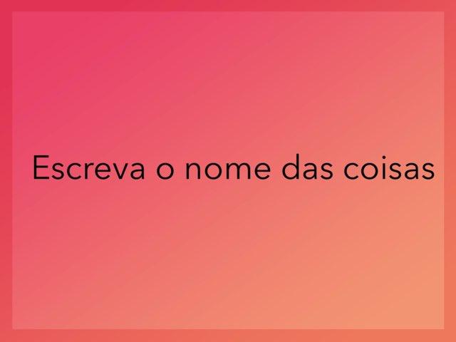 Escreva O Nome Das Coisas  by Evellyn Rangel
