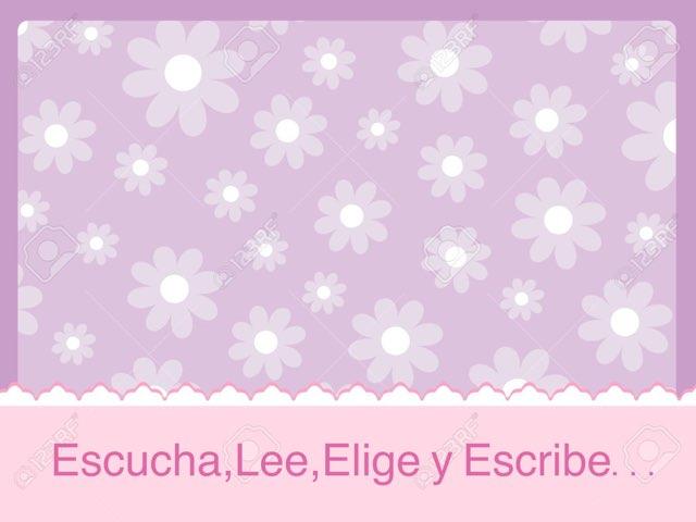 Escucha, Lee, Elige Y Escribe... by Zoila Masaveu
