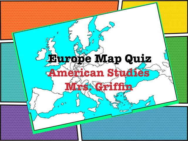Europe Map Quiz by Mrs Griffin