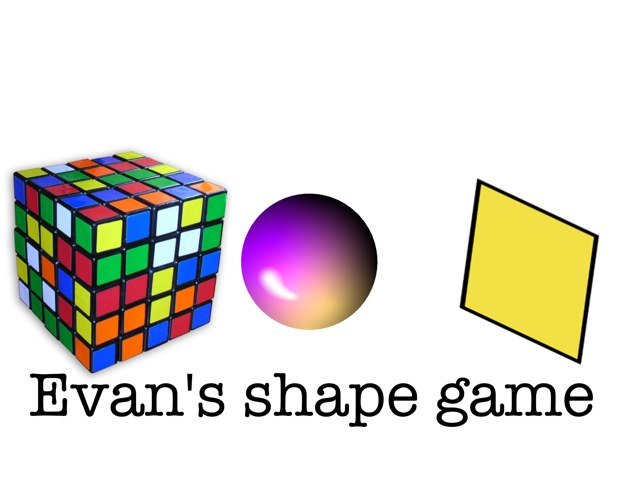 Evan's Shape Game by P316 Classroom