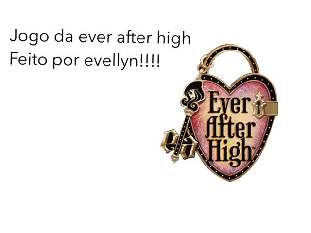 Ever After High  by Evellyn Rangel