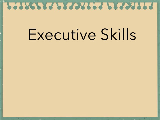 Executive Skills by Cristina Chesser