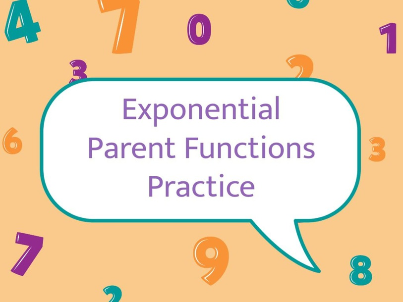 Exponential Parent Functions Practice by Alyssa Ritchart