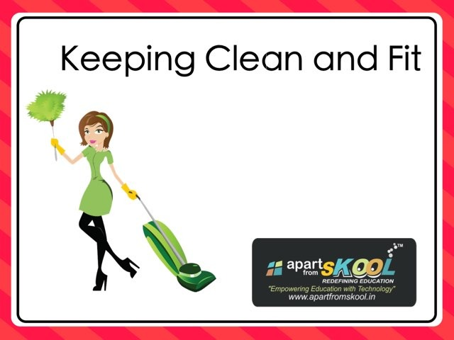 Keeping Clean And Fit by TinyTap creator