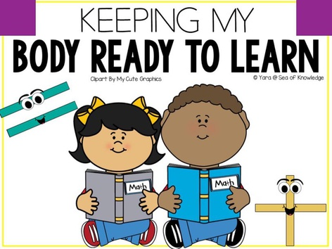 Keeping My Body Ready To Learn  by Yara Habanbou