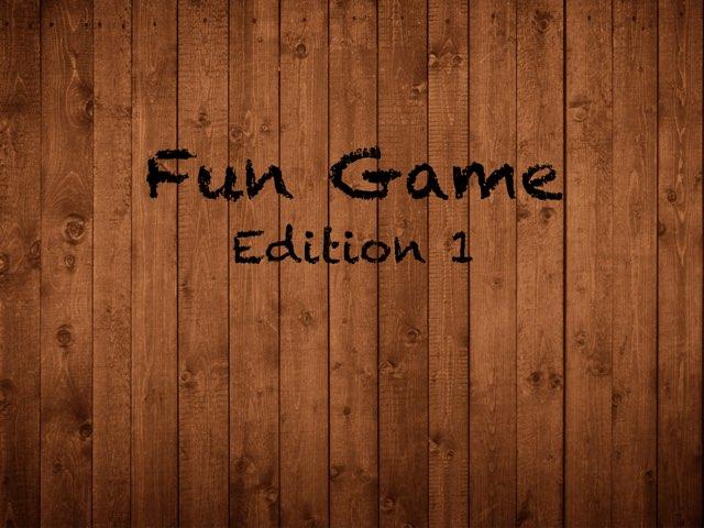 Fun Game- Edition 1 by EM bolton