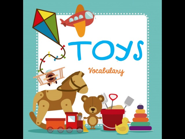 Toys Vocabulary by Lau Pech