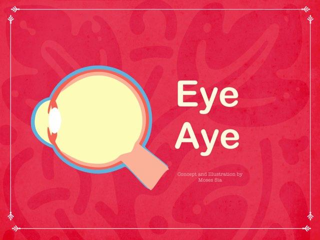Eye Aye by Moses Sia