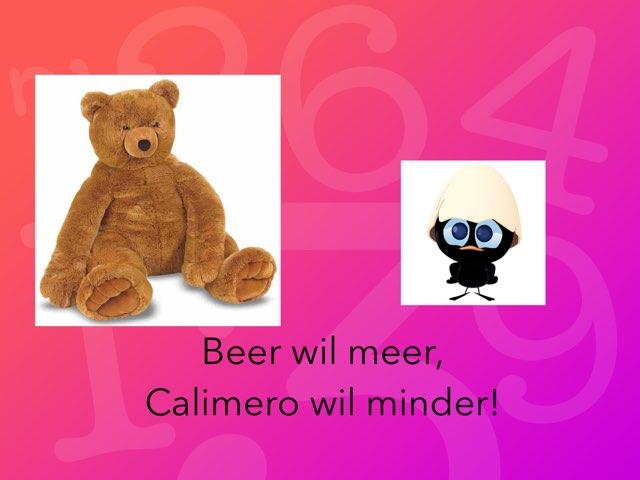 Beer wil meer, Calimero wil minder! by Tine Neckebroeck