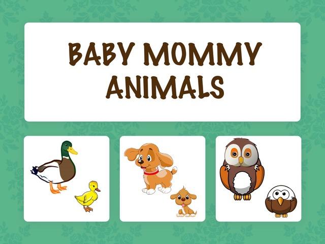 Baby Mommy Animals by Hadi  Oyna