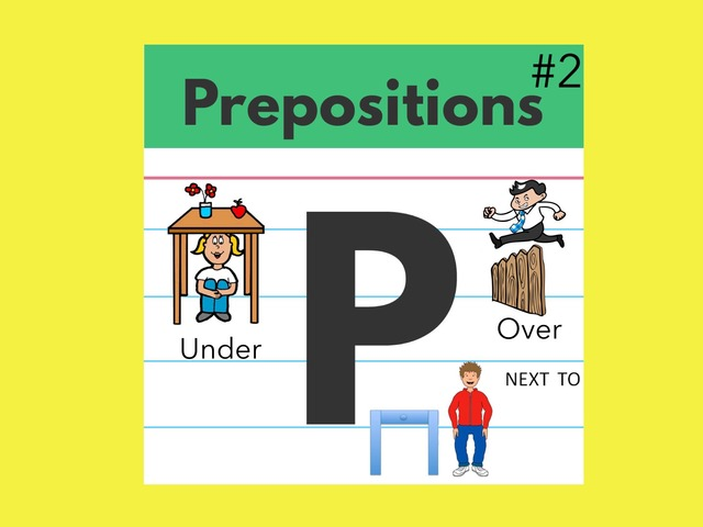 Prepositions: Next To, Over, Under 2 by Carol Smith