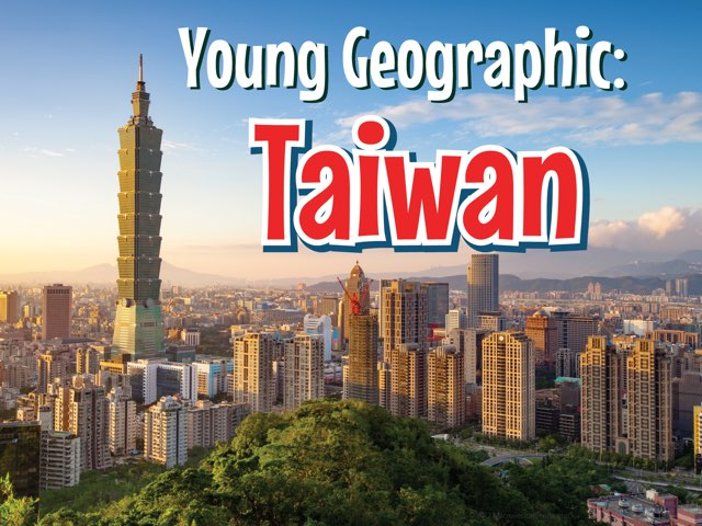 Young Geographic: Taiwan  by Young Geographic