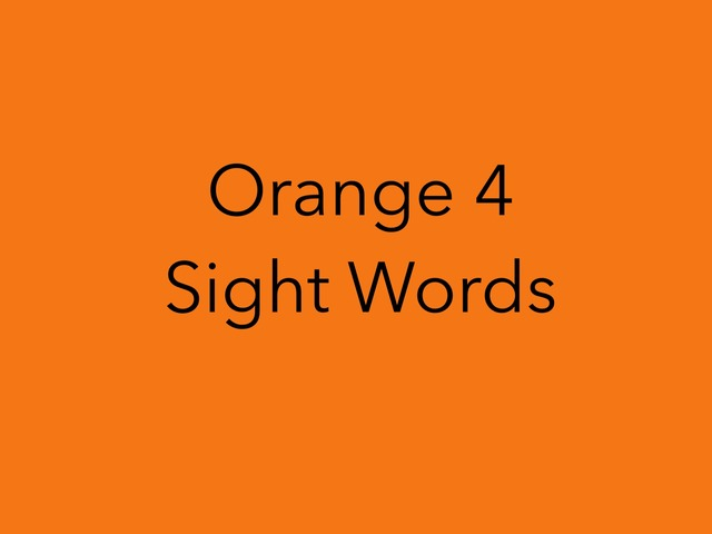 Orange 4 Sight Words. No 36 by Sonia Landers