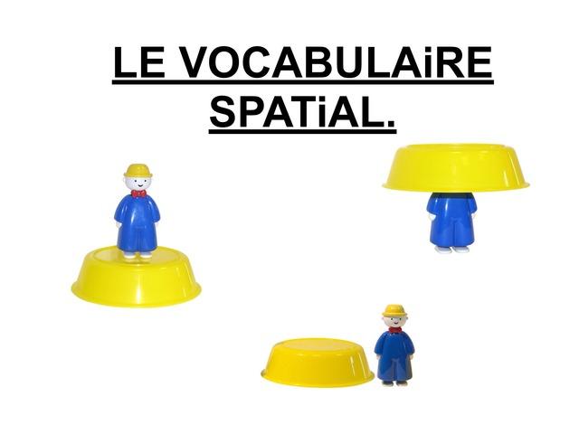 Le Vocabulaire Spatial. by Valerie Escalpade