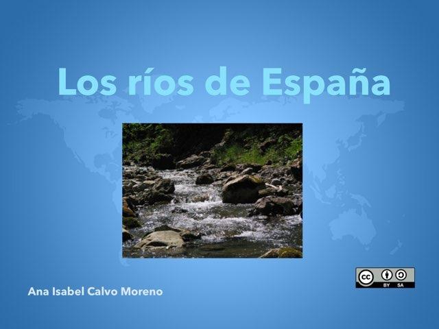 Los Ríos De España by Ana Isabel CM