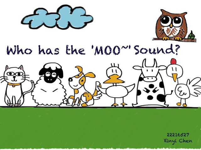 Who Has The 'MOO' sound?  Xinyi  Chen  22216527 by 佩妮 陈