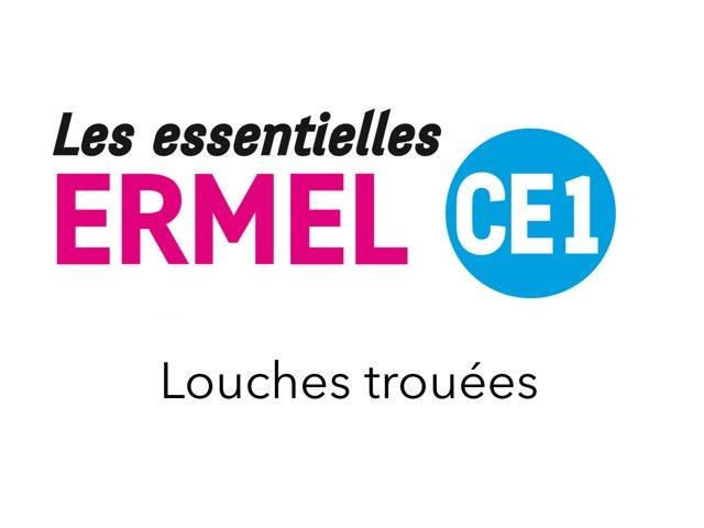 Louches Trouees Les Essentielles ERMEL CE1 by Fabien EMPRIN