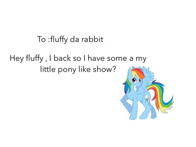 To : Fluffy Da Rabbit  by Idah Rahman