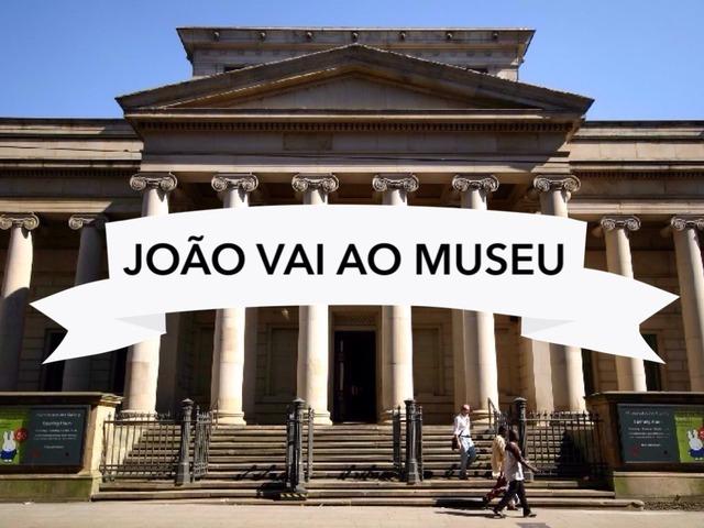 João Vai Ao Museu by Tobrincando Ufrj