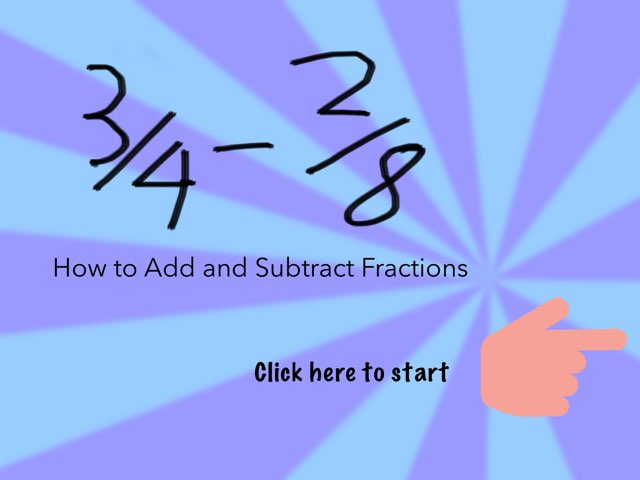 How To Add And Subtract Fractions by Tyren
