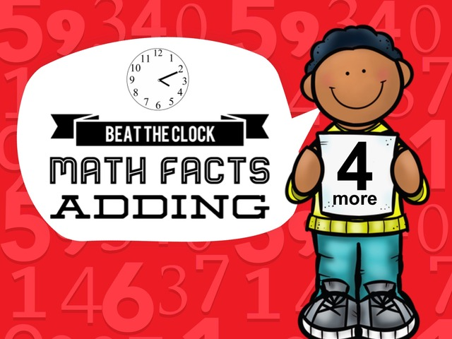 Beat The Clock - Adding 4 by Ellen Weber