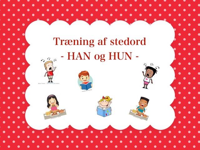 Træning Af Stedord - HAN Og HUN by Line Poulsen
