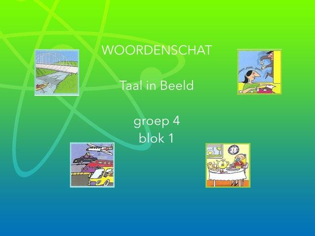 Woordenschat Blok 1 Taal in Beeld groep 4 by Annemiek Schokker