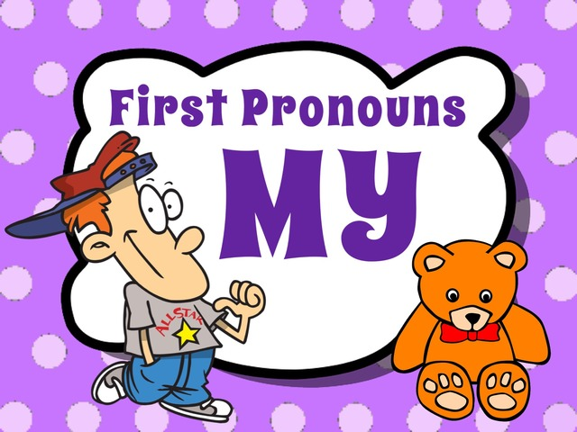 First Pronouns - My by Ellen Weber