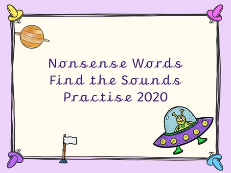Nonsense Words Find The Sounds Practise 2020 by Melanie Fisher