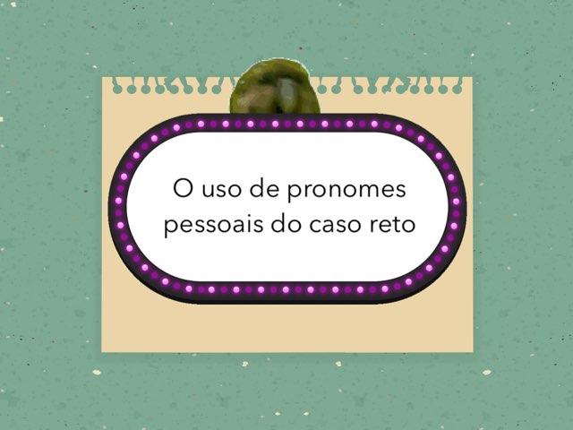Pronomes Pessoais Do Caso Reto by sothA miromA