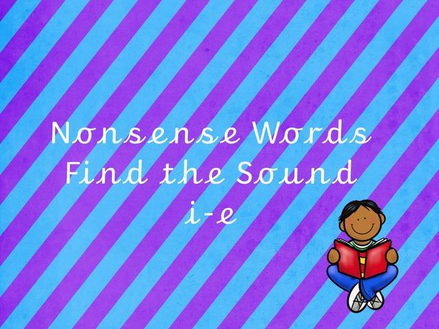 Nonsense Words Fine the Sound i-e by TinyTap creator