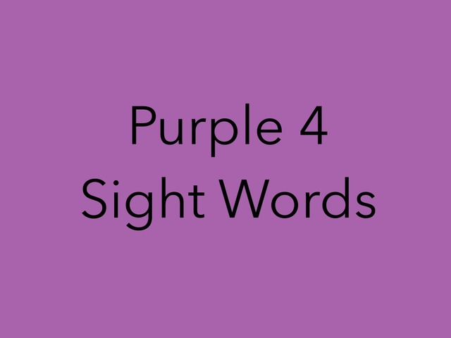 Purple 4 Sight Words. No 35 by Sonia Landers