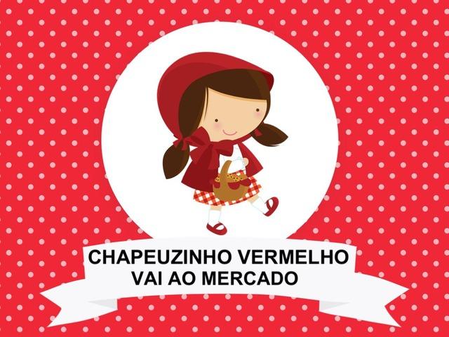 CHAPEUZINHO VAI AO MERCADO by Tobrincando Ufrj