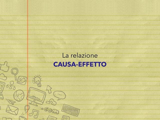 La Relazione CAUSA-EFFETTO by Sara Barbato