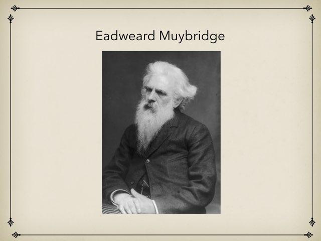 Edweard Muybridge by vanilla Luong-dang