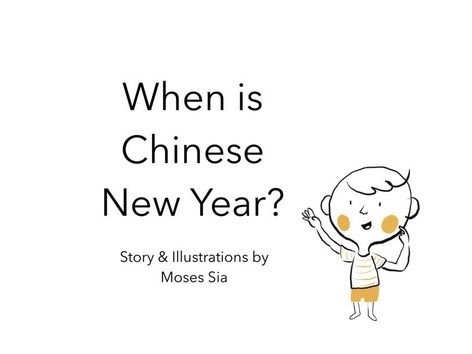 When Is Chinese New Year? by Moses Sia