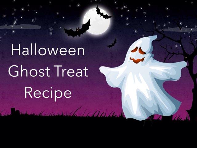 Halloween Ghost Treat Recipe by Karen Souter
