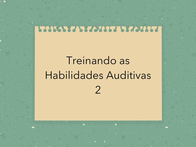 Treinando as Habilidades Auditivas 2 by Lea Santos