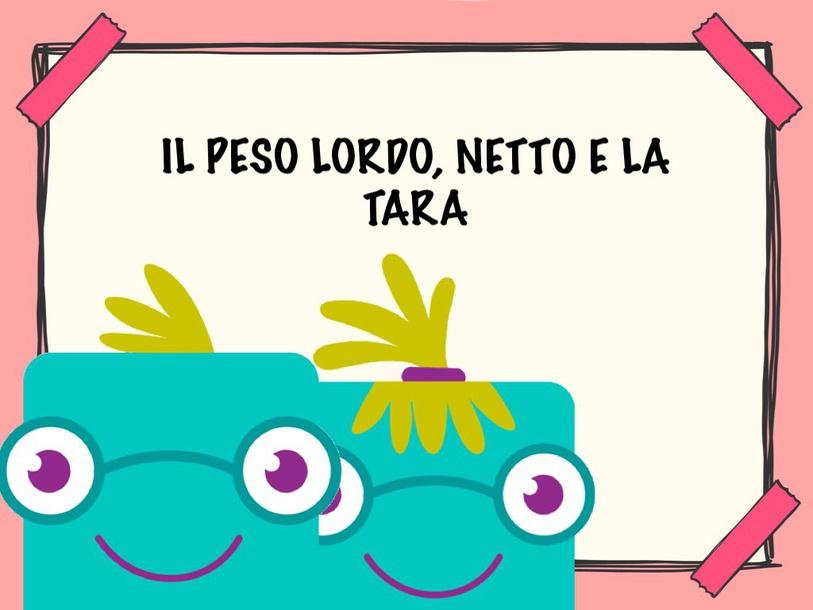 Peso Lordo Netto E Tara by Primaria Interattiva